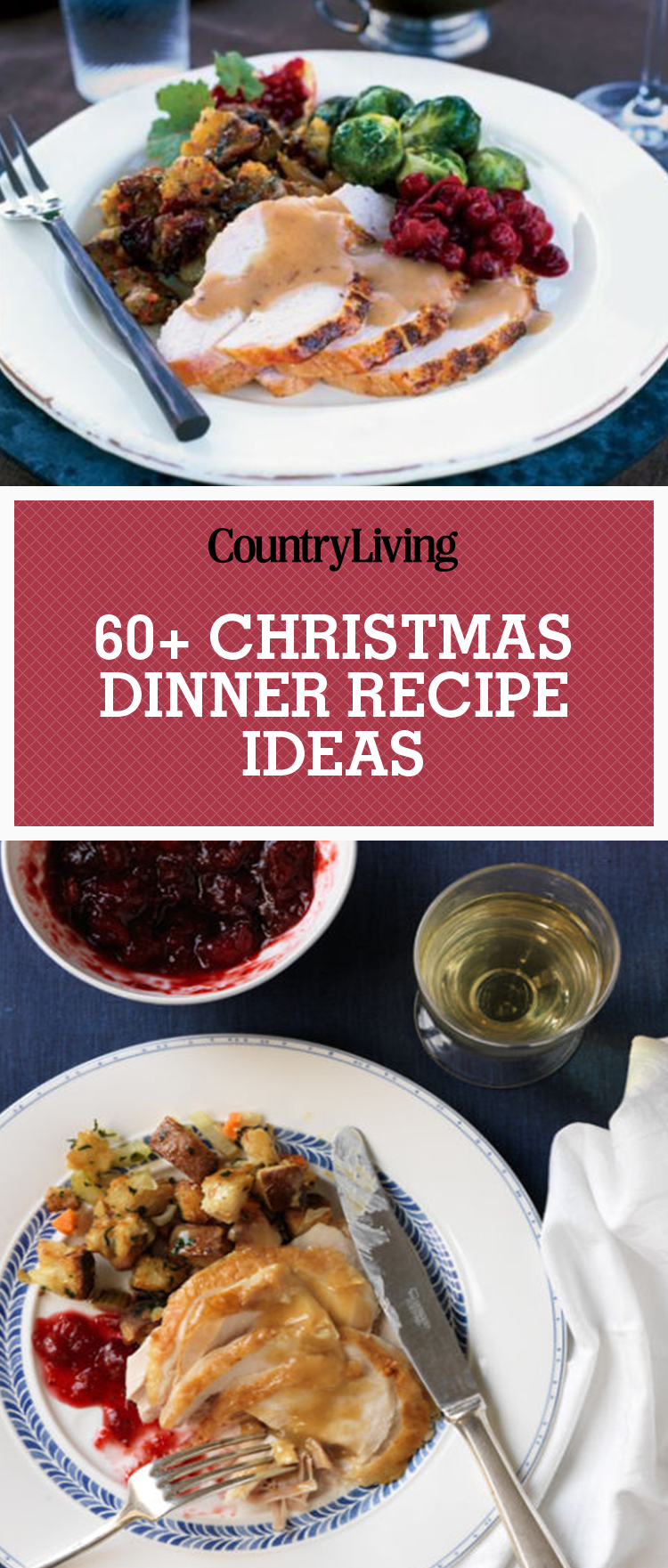 Sure-bet, no-stress comfort food thats easy to make and impressive to serve: Thats our idea of a great Christmas dinner!