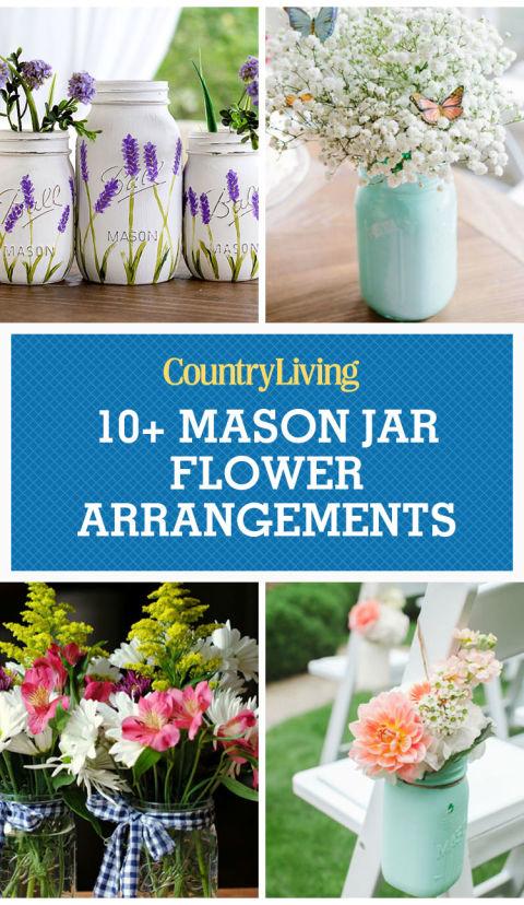 13 Pretty Mason Jar Flower Arrangements - Best Floral Centerpieces ...